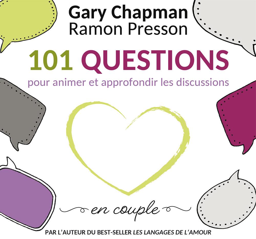 Couverture du livre 101 questions pour animer et approfondir les discussions en couple de Gary Chapman et Ramon Presson